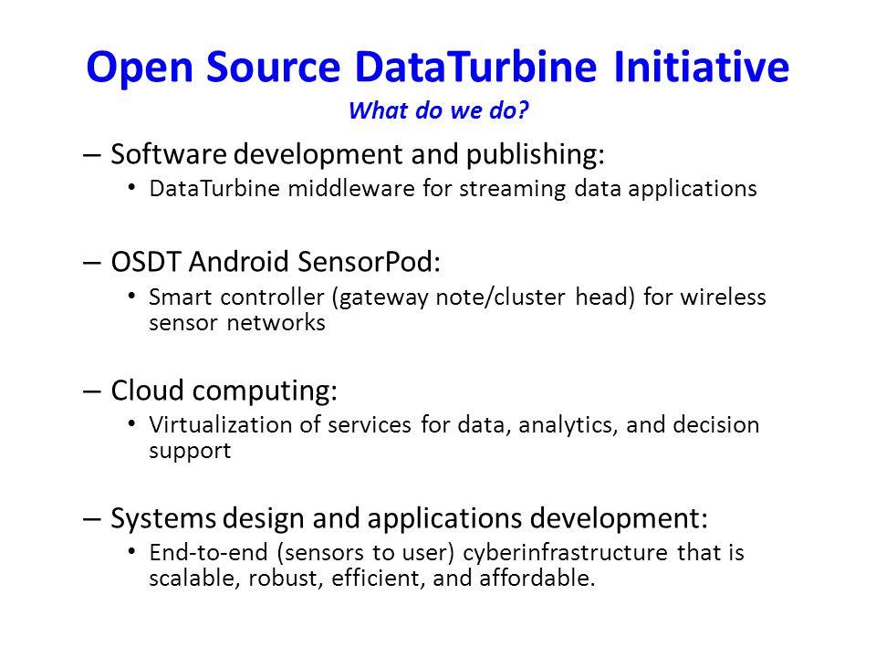 Open Source DataTurbine Initiative What do we do.