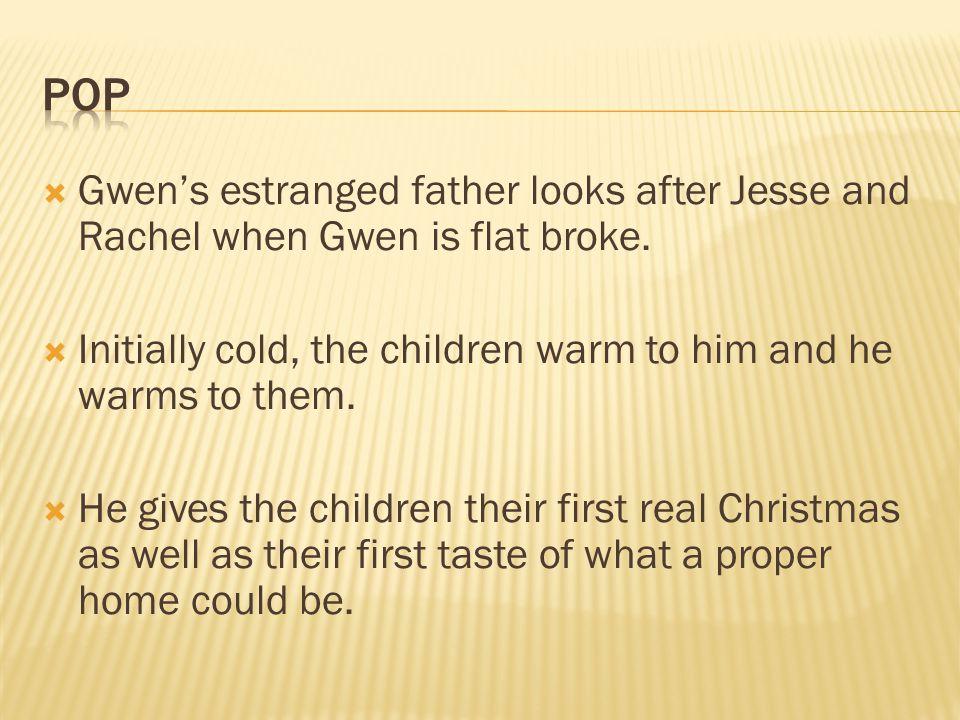  Gwen's estranged father looks after Jesse and Rachel when Gwen is flat broke.