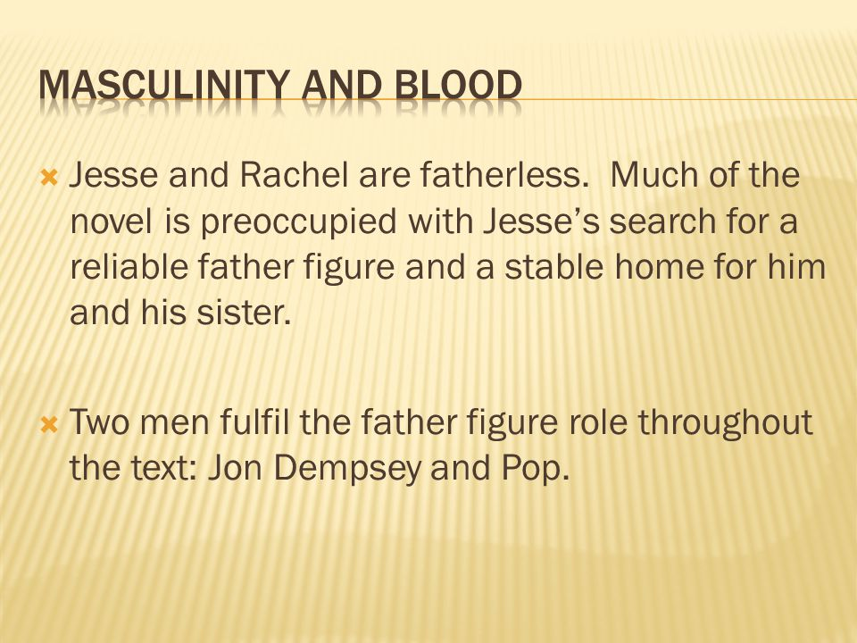  Jesse and Rachel are fatherless.