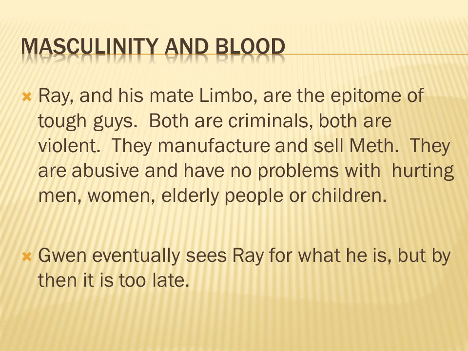  Ray, and his mate Limbo, are the epitome of tough guys.