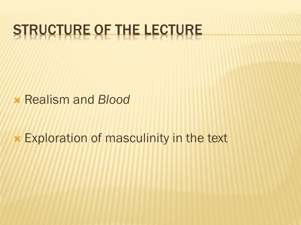  Realism and Blood  Exploration of masculinity in the text