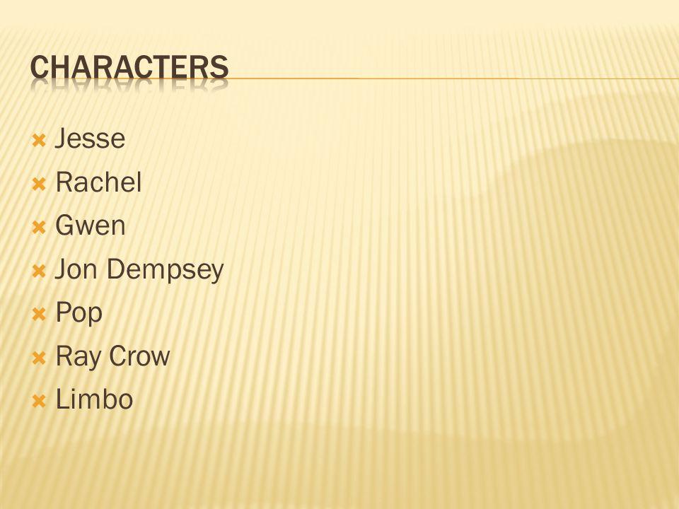  Jesse  Rachel  Gwen  Jon Dempsey  Pop  Ray Crow  Limbo