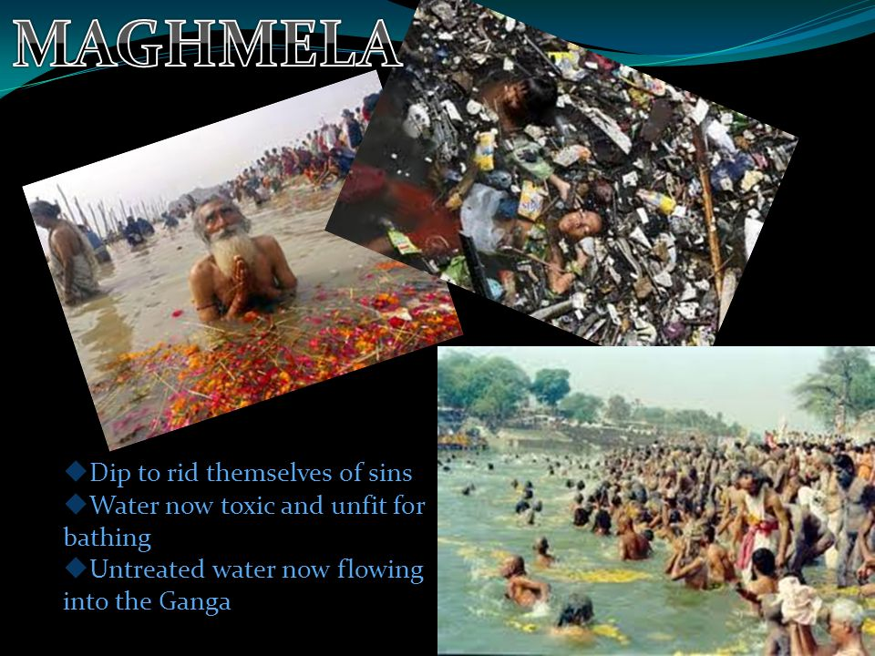 DDip to rid themselves of sins WWater now toxic and unfit for bathing UUntreated water now flowing into the Ganga