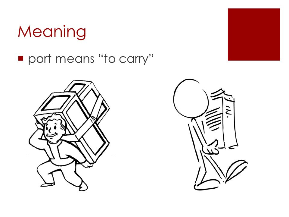Meaning  port means to carry