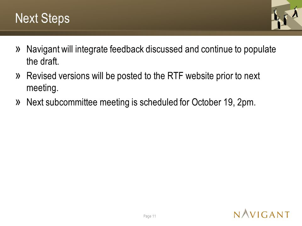 Next Steps » Navigant will integrate feedback discussed and continue to populate the draft.