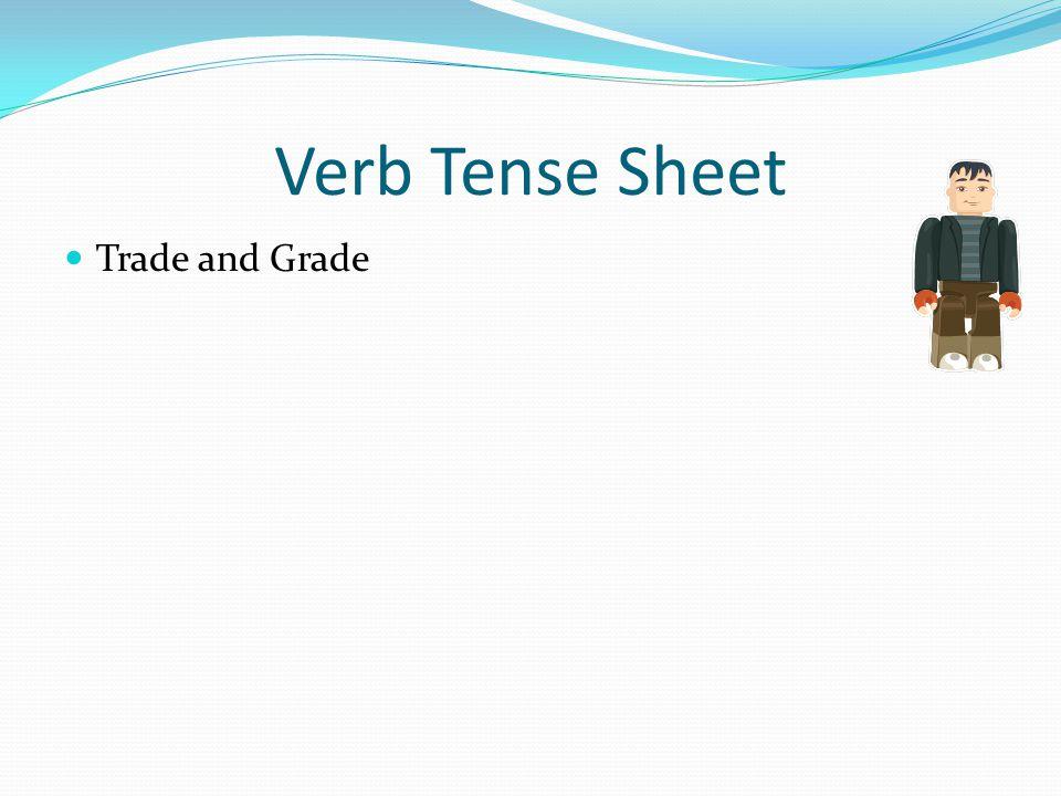 Verb Tense Sheet Trade and Grade