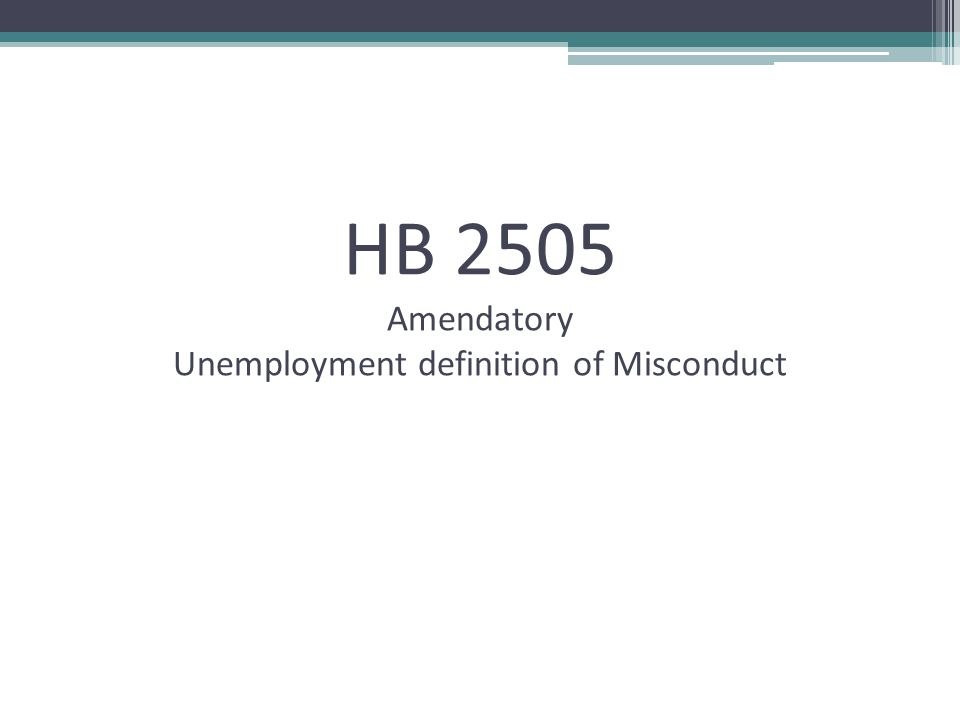 HB 2505 Amendatory Unemployment definition of Misconduct