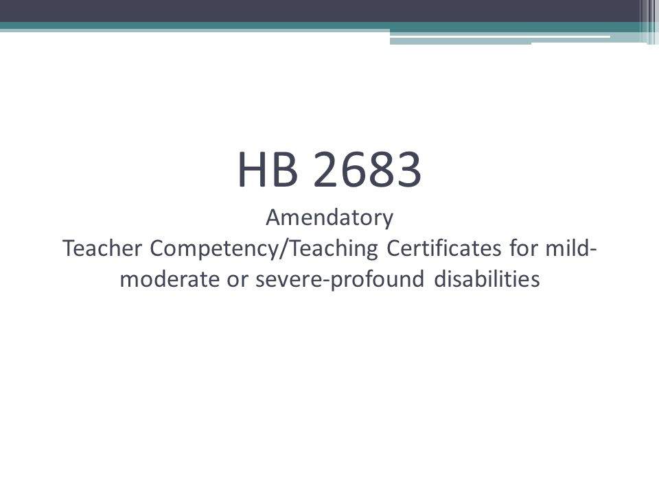HB 2683 Amendatory Teacher Competency/Teaching Certificates for mild- moderate or severe-profound disabilities