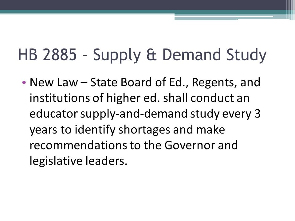 HB 2885 – Supply & Demand Study New Law – State Board of Ed., Regents, and institutions of higher ed.