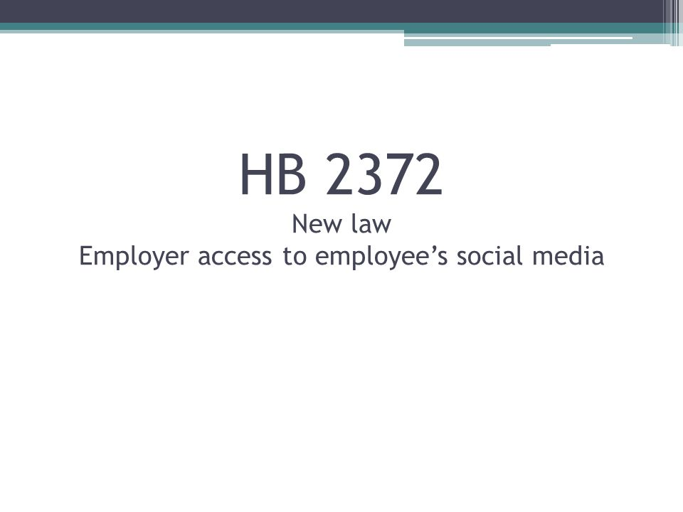 HB 2372 New law Employer access to employee's social media
