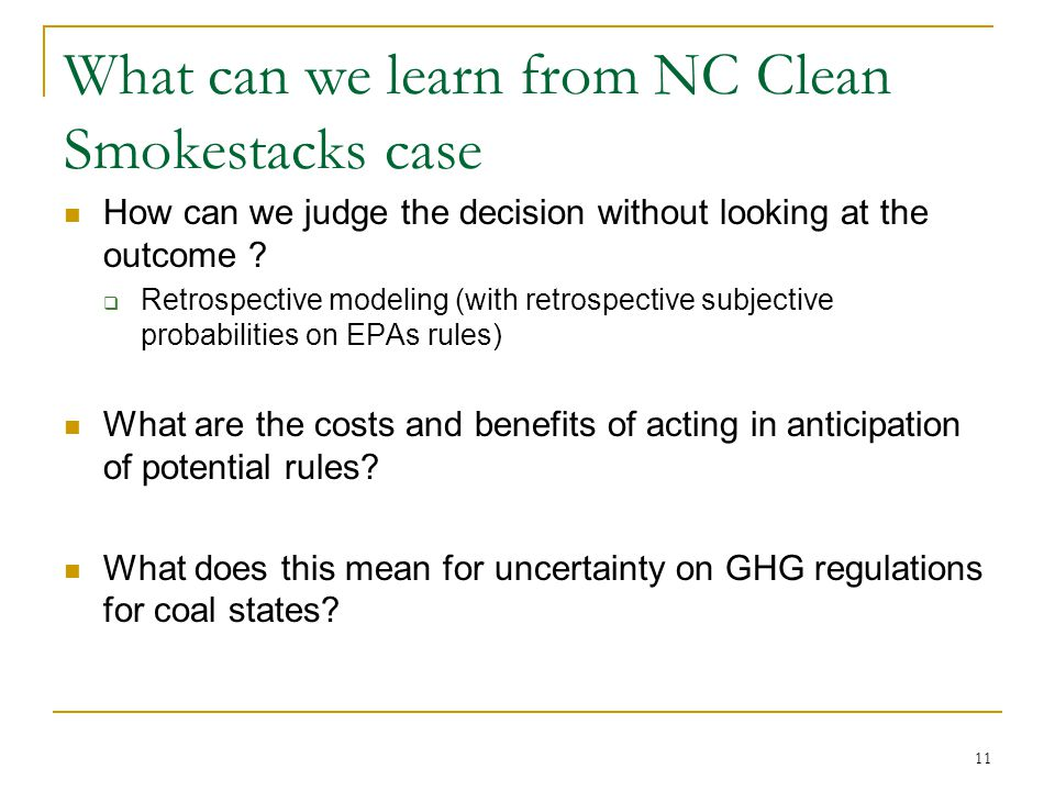 What can we learn from NC Clean Smokestacks case How can we judge the decision without looking at the outcome .