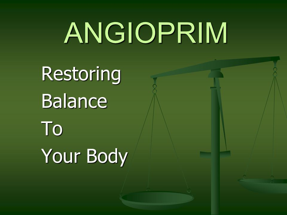 ANGIOPRIM RestoringBalanceTo Your Body