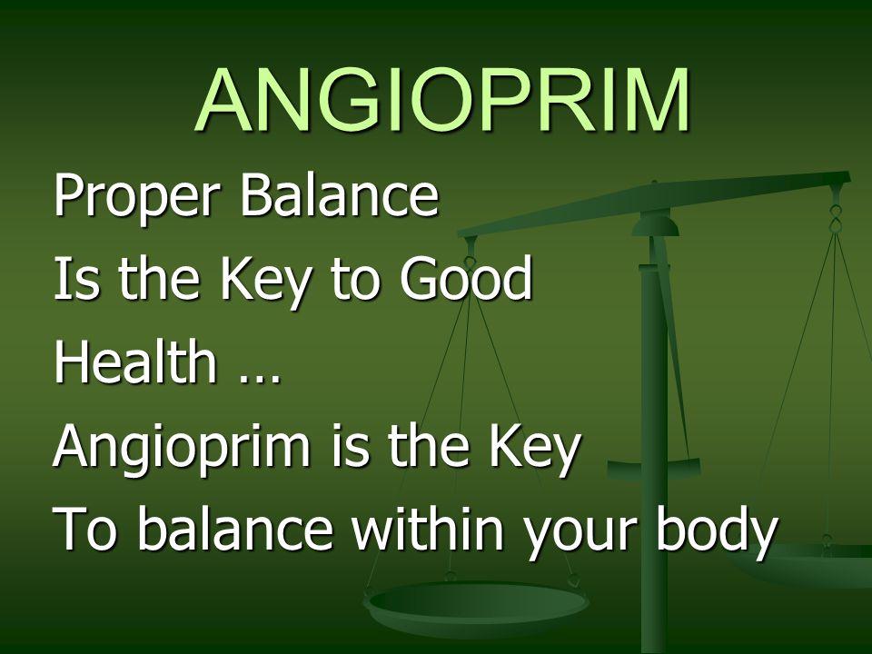 ANGIOPRIM RestoringBalanceTo Your Body