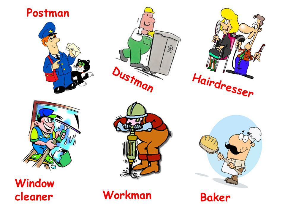 Postman Dustman Hairdresser Window cleaner Workman Baker