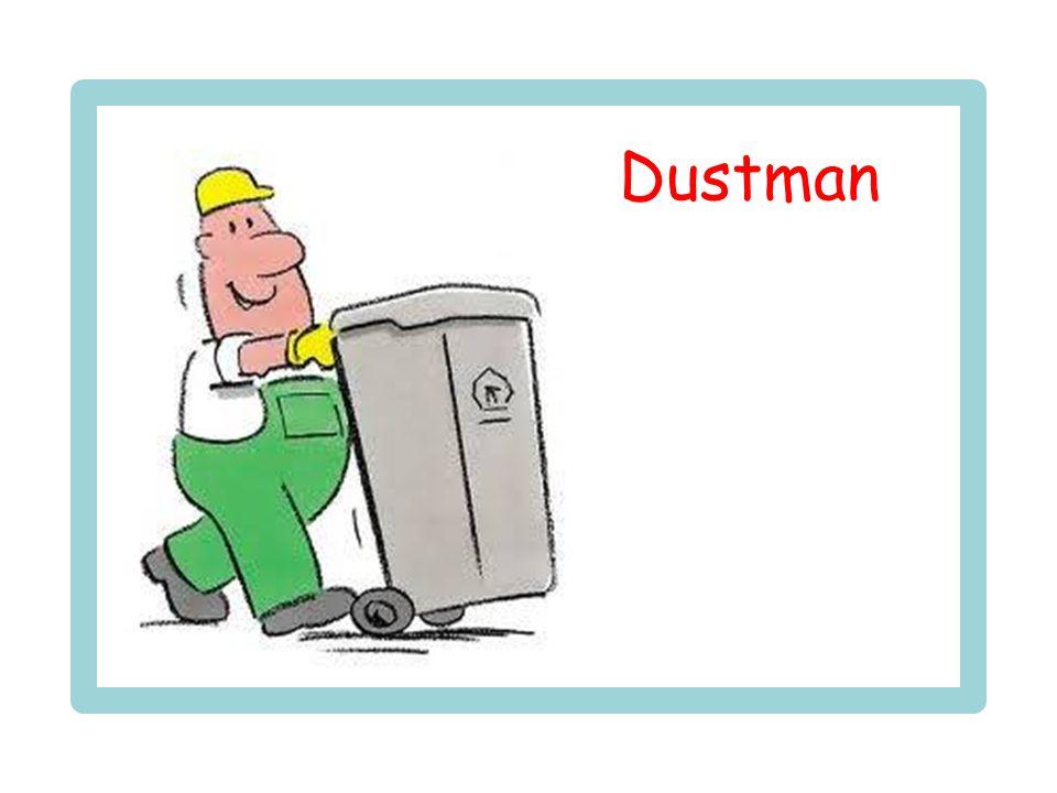 Postman Dustman Hairdresser Window cleaner Workman Baker