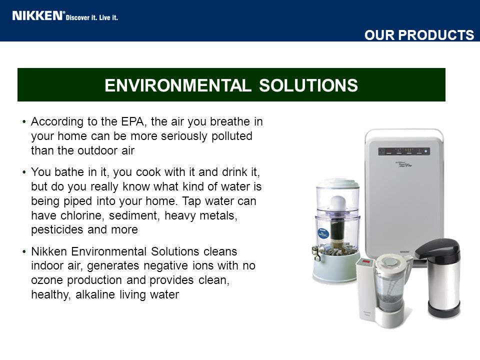 According to the EPA, the air you breathe in your home can be more seriously polluted than the outdoor air You bathe in it, you cook with it and drink