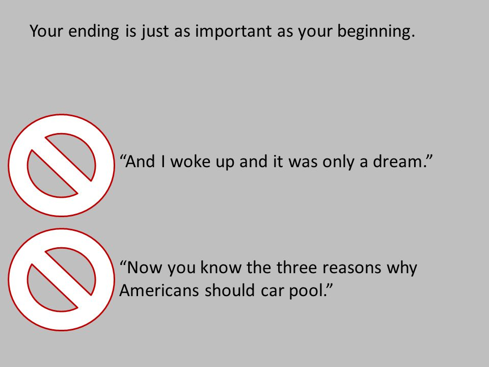 """Your ending is just as important as your beginning. """"And I woke up and it was only a dream."""" """"Now you know the three reasons why Americans should car"""