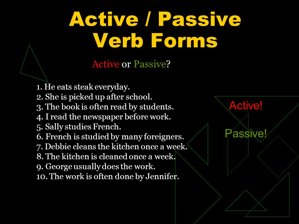 Active / Passive Verb Forms Active or Passive. 1.