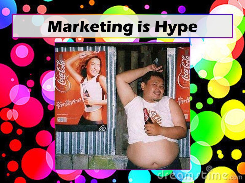 Marketing is Hype