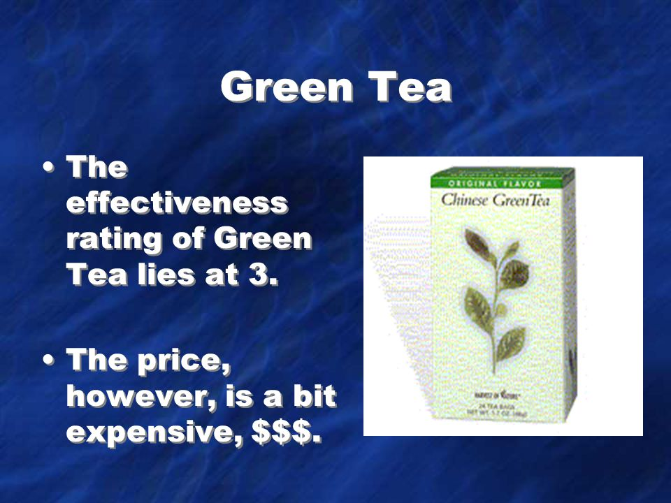 Green Tea The effectiveness rating of Green Tea lies at 3.