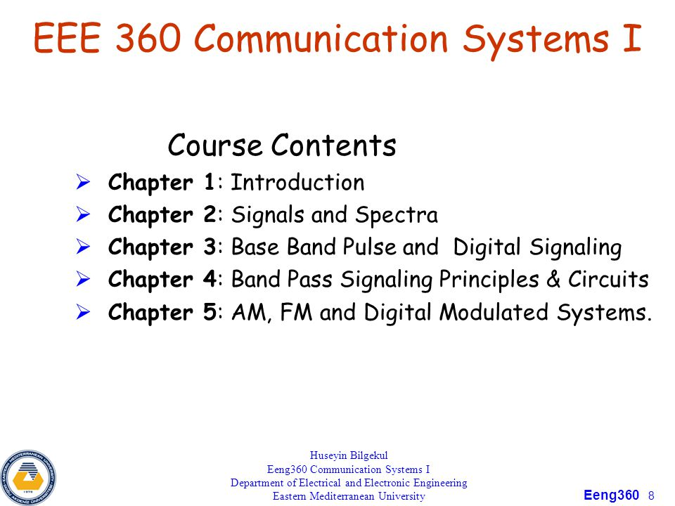 Eeng360 9 Chapter 1 INTRODUCTION Chapter Objectives:  How communication systems work.