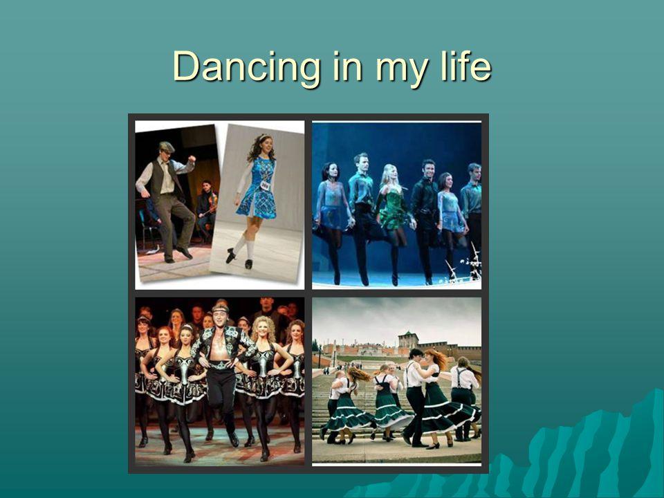 Dancing in my life