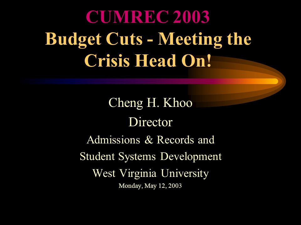 CUMREC 2003 Budget Cuts - Meeting the Crisis Head On.