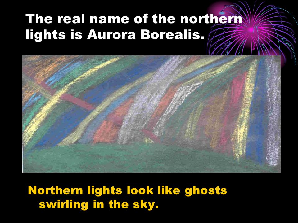 Northern lights look like ghosts swirling in the sky.