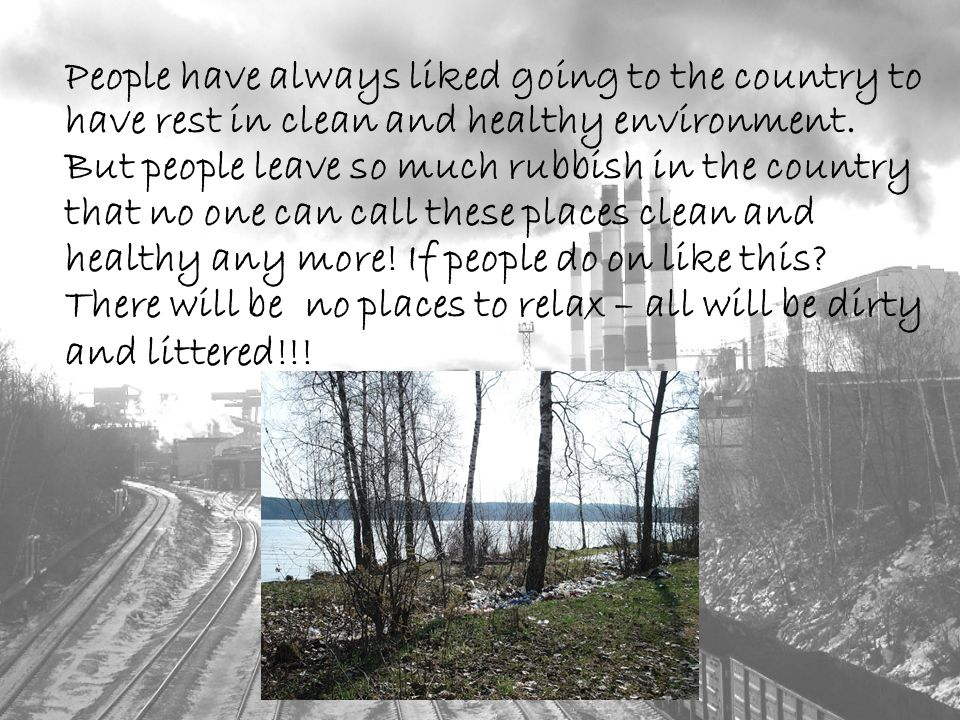 People have always liked going to the country to have rest in clean and healthy environment.