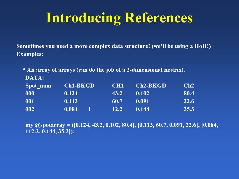 Introducing References Sometimes you need a more complex data structure.
