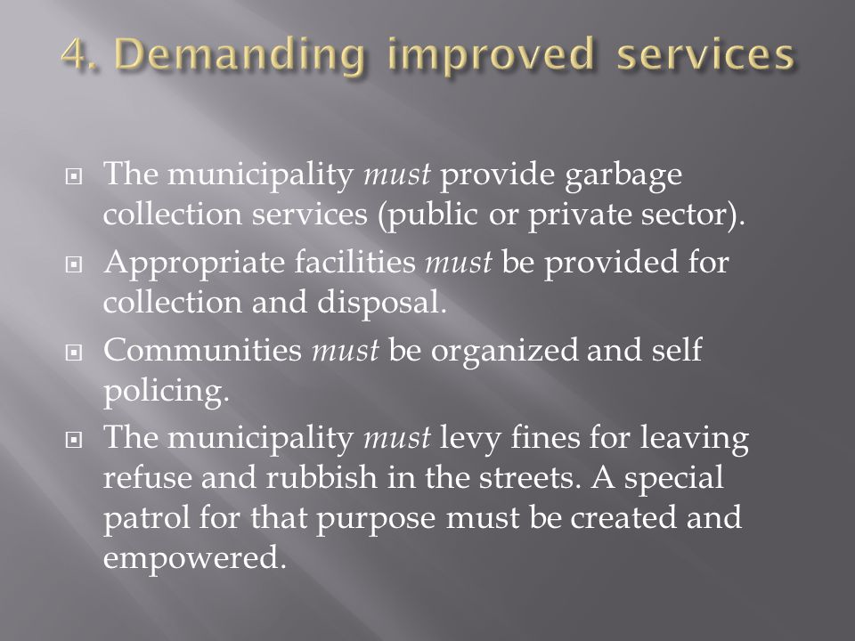  The municipality must provide garbage collection services (public or private sector).