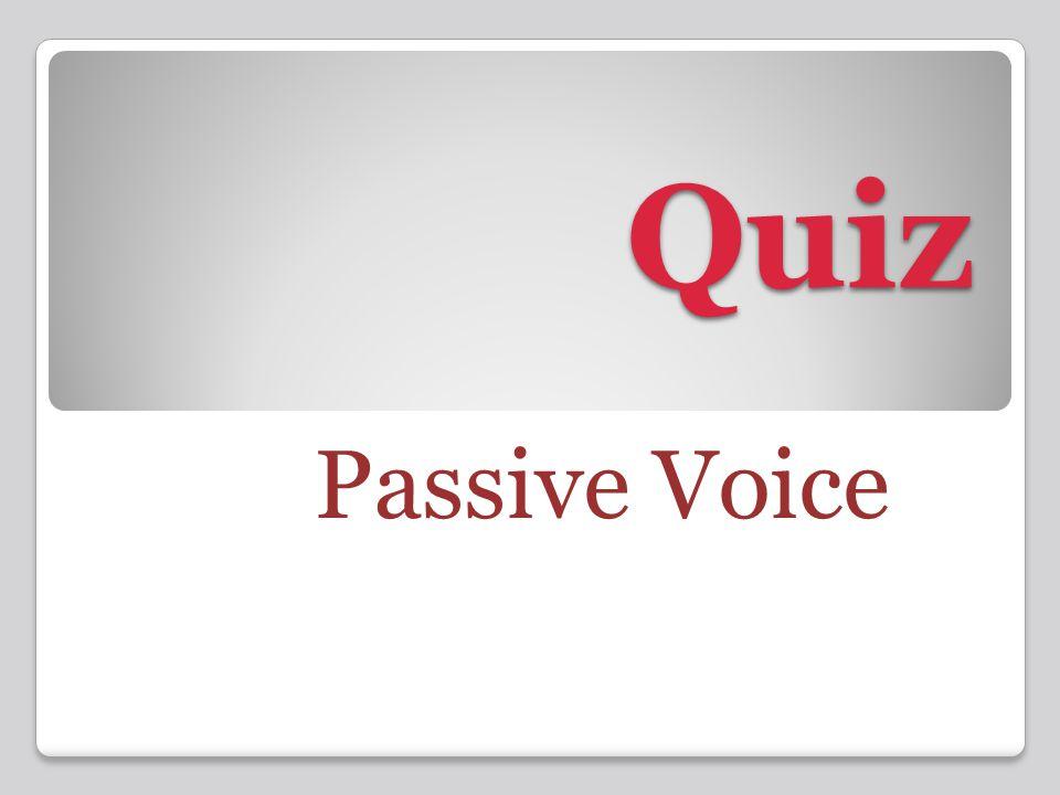 Quiz Passive Voice
