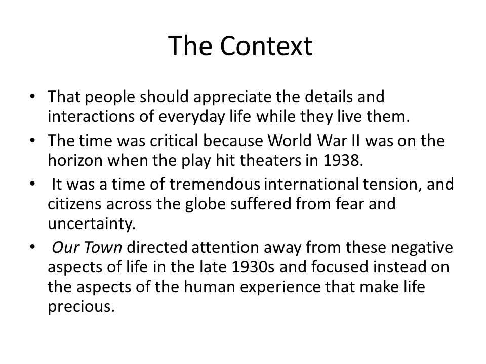 The Context That people should appreciate the details and interactions of everyday life while they live them.