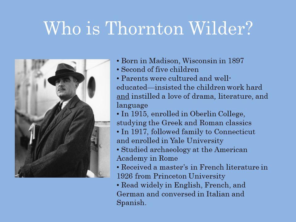 Who is Thornton Wilder.