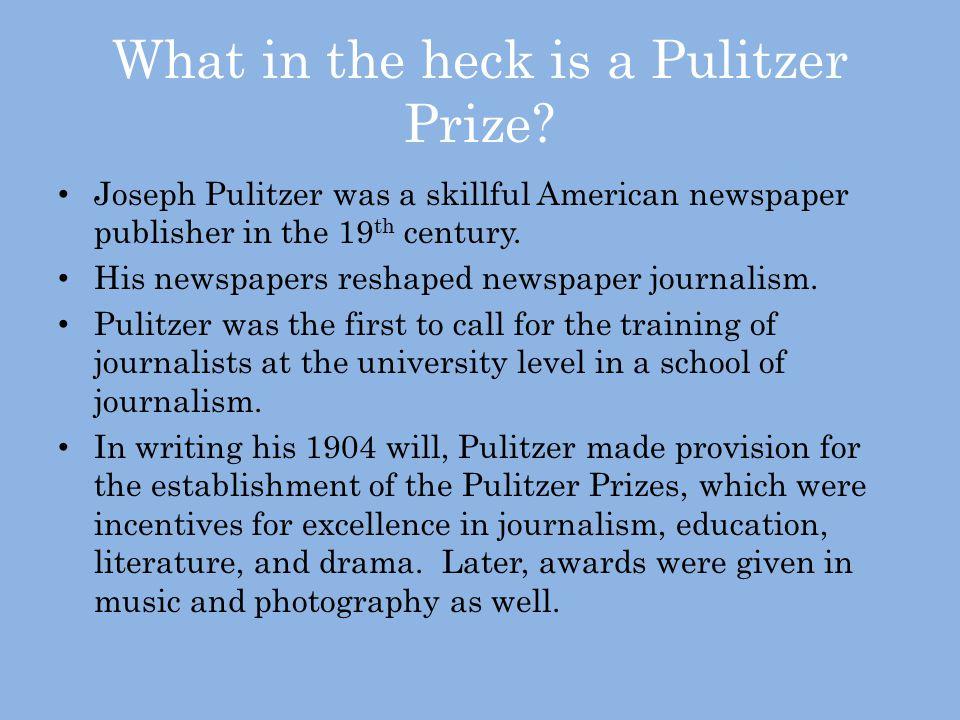 What in the heck is a Pulitzer Prize.