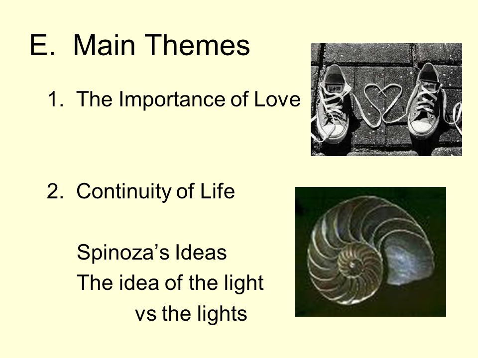 E. Main Themes 1. The Importance of Love 2.