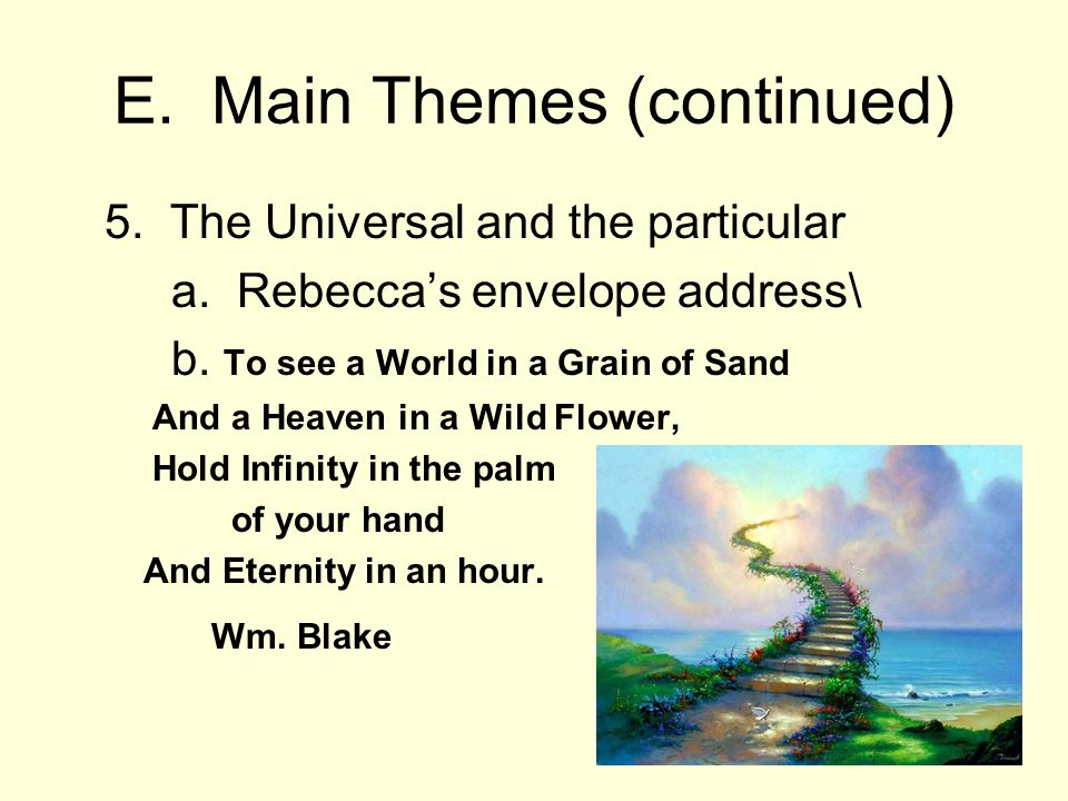 E. Main Themes (continued) 5. The Universal and the particular a.