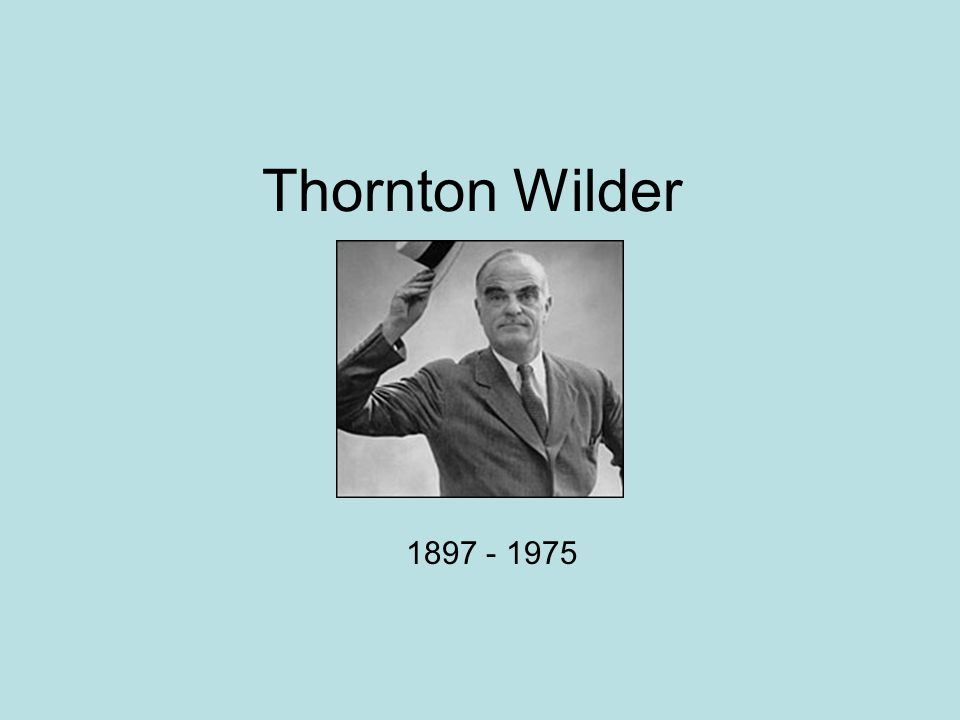Family Born April 17, 1897 Madison, Wisconsin Father: Amos Parker Wilder, owner and editor of Wisconsin State Journal Mother: Isabella Niven Wilder Second son and had three sisters (His twin brother died at birth)
