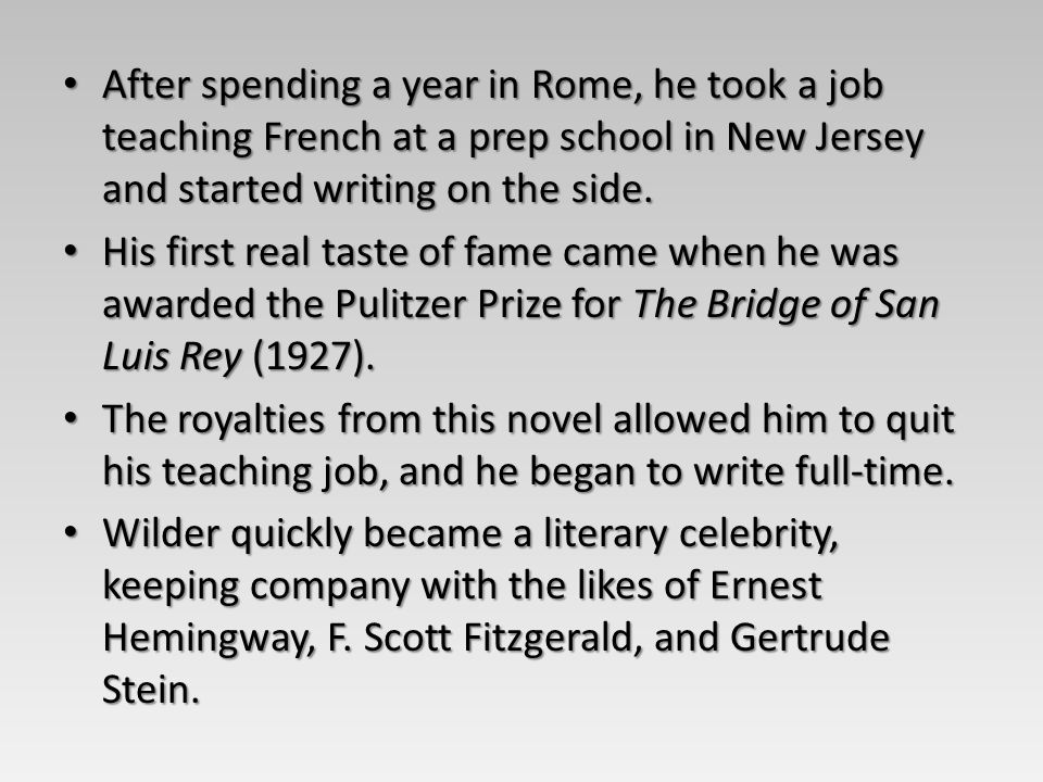 After spending a year in Rome, he took a job teaching French at a prep school in New Jersey and started writing on the side. After spending a year in