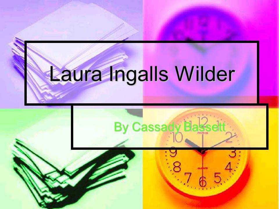 Laura Ingalls Wilder By Cassady Bassett