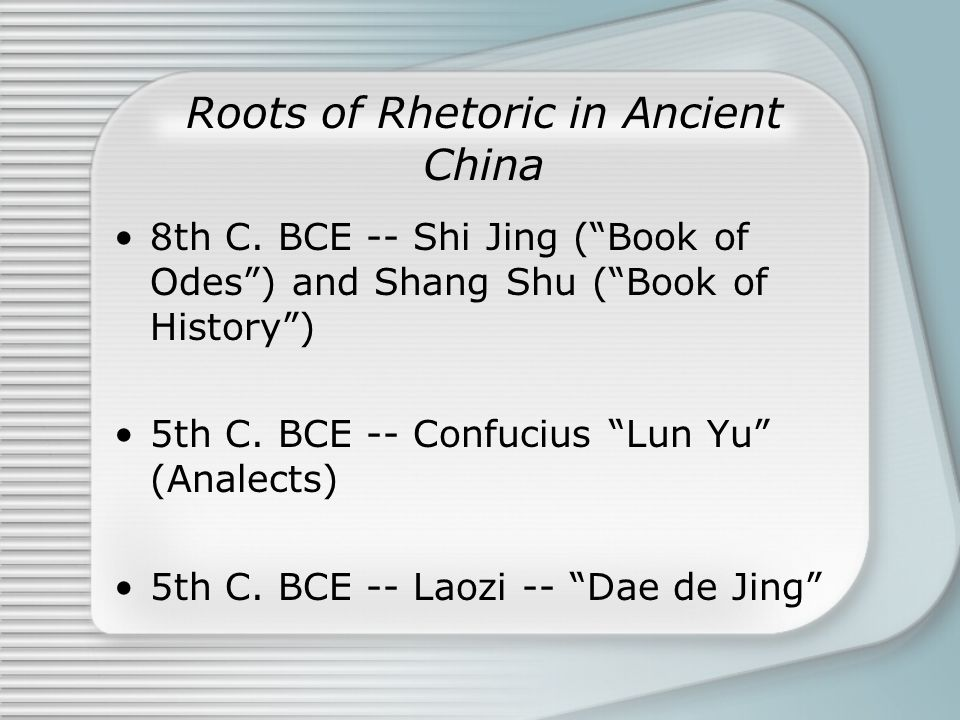Some Concerns of Ancient Chinese Rhetoric Moral/Ethical Emphasis Tian Ming -- Mandate of Heaven Junzi -- Well Cultivated and Morally Refined Gentleman Zheng Ming -- Reification of Names