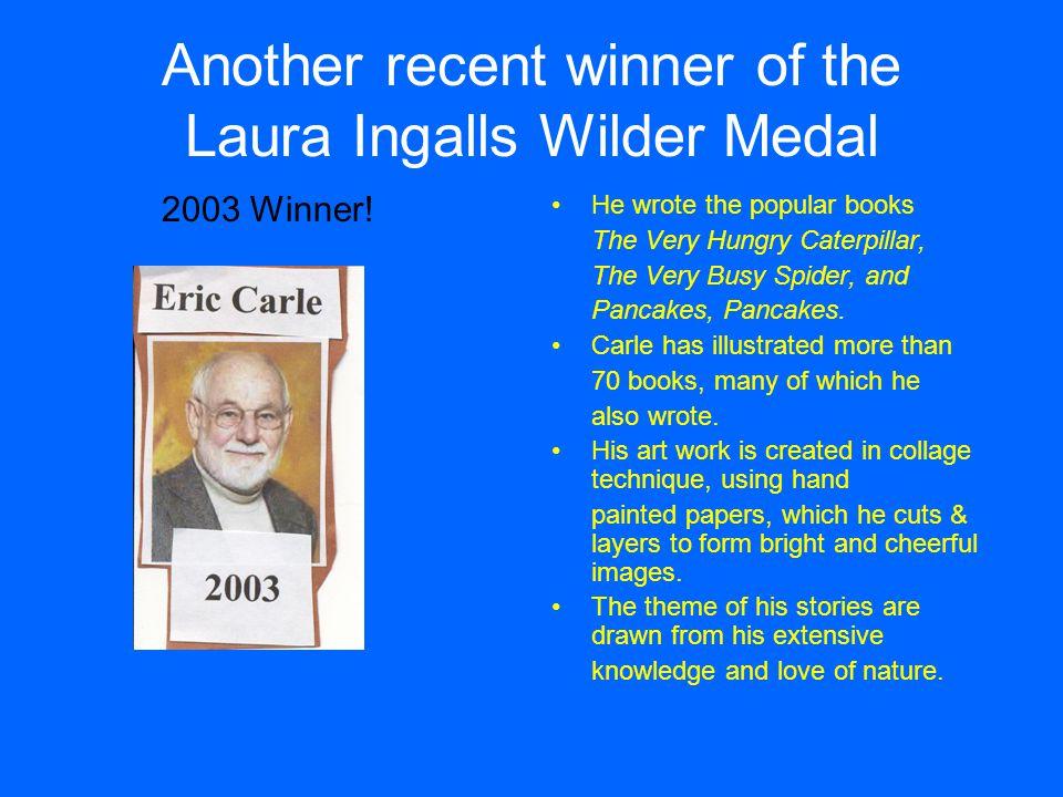 Most recent winner of the Laura Ingalls Wilder Award 2005 Winner.