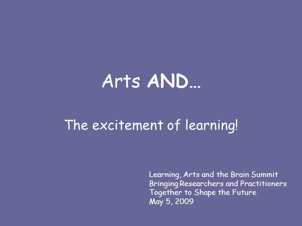 Arts AND… The excitement of learning.
