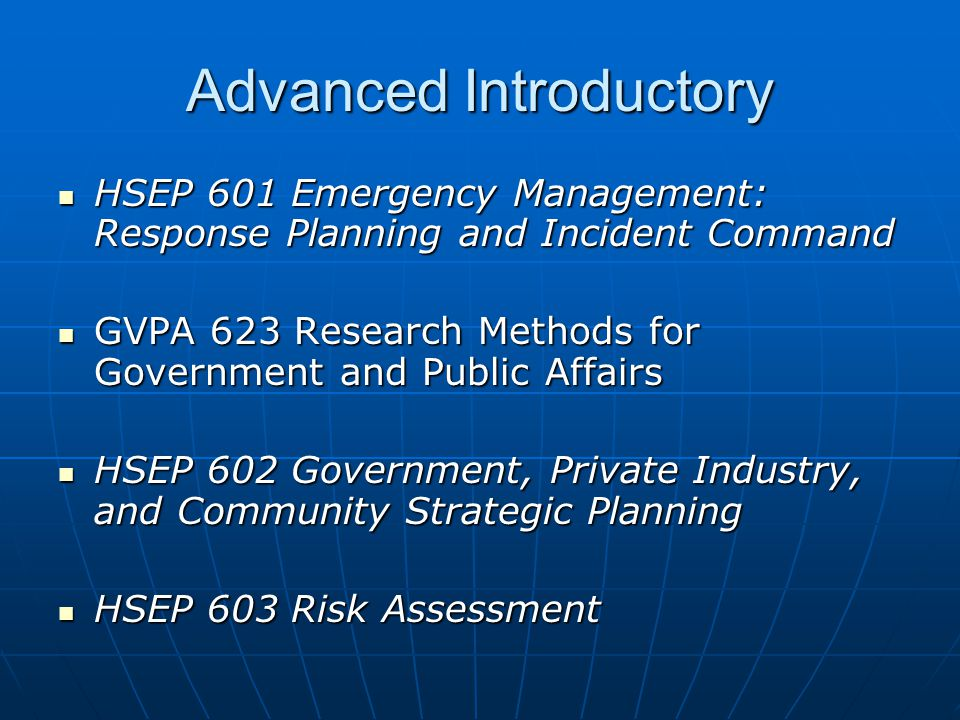Advanced Introductory HSEP 601 Emergency Management: Response Planning and Incident Command HSEP 601 Emergency Management: Response Planning and Incid