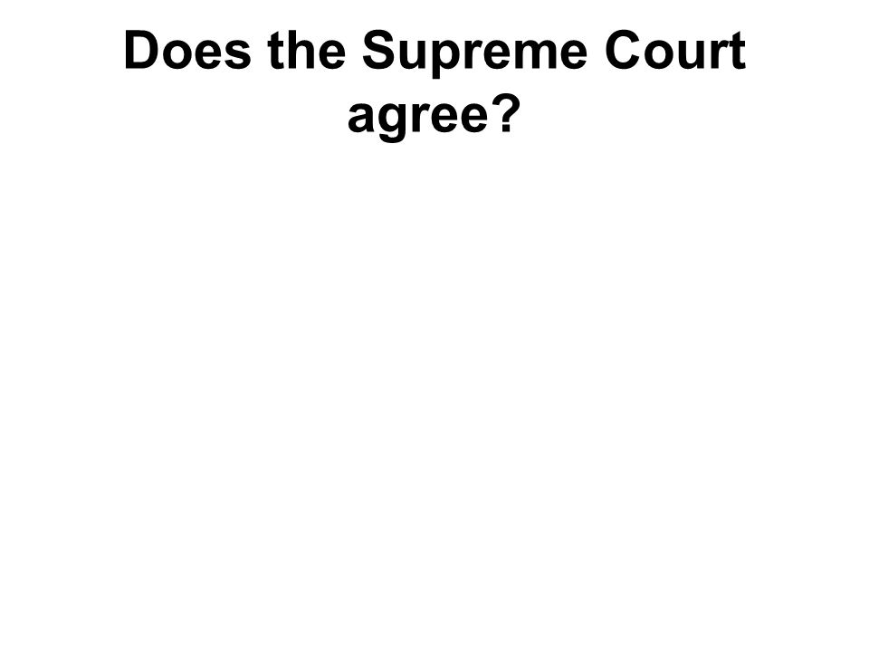 Does the Supreme Court agree