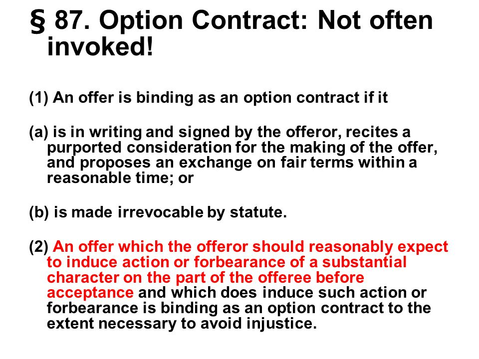 § 87. Option Contract: Not often invoked.