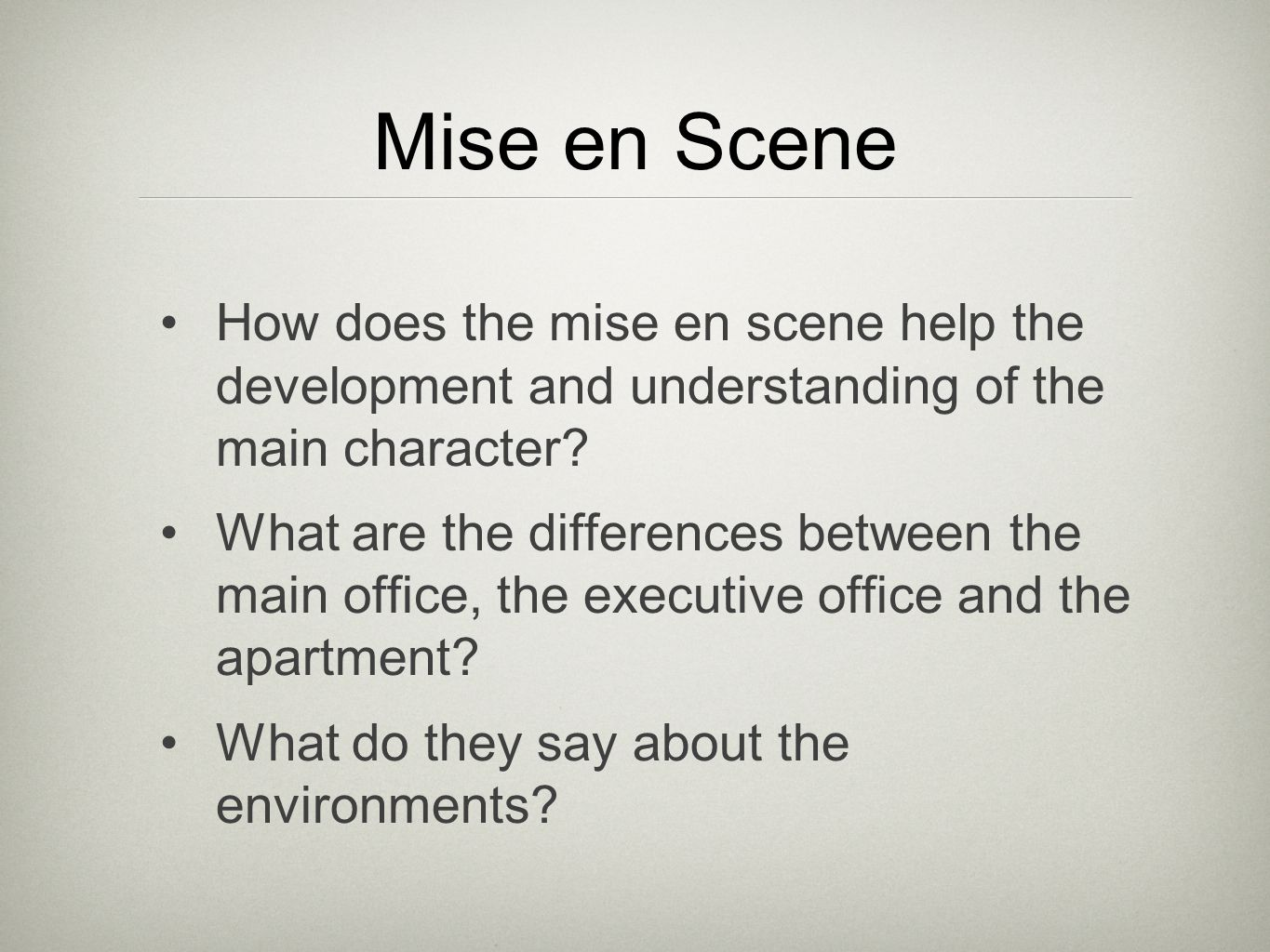 How does the mise en scene help the development and understanding of the main character? What are the differences between the main office, the executi