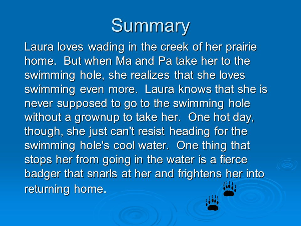 By Laura Ingalls Wilder Illustrations by Garth Williams The Swimming Hole Genre: Classic Historical Fiction Author's Purpose: Inform, Entertain Readin