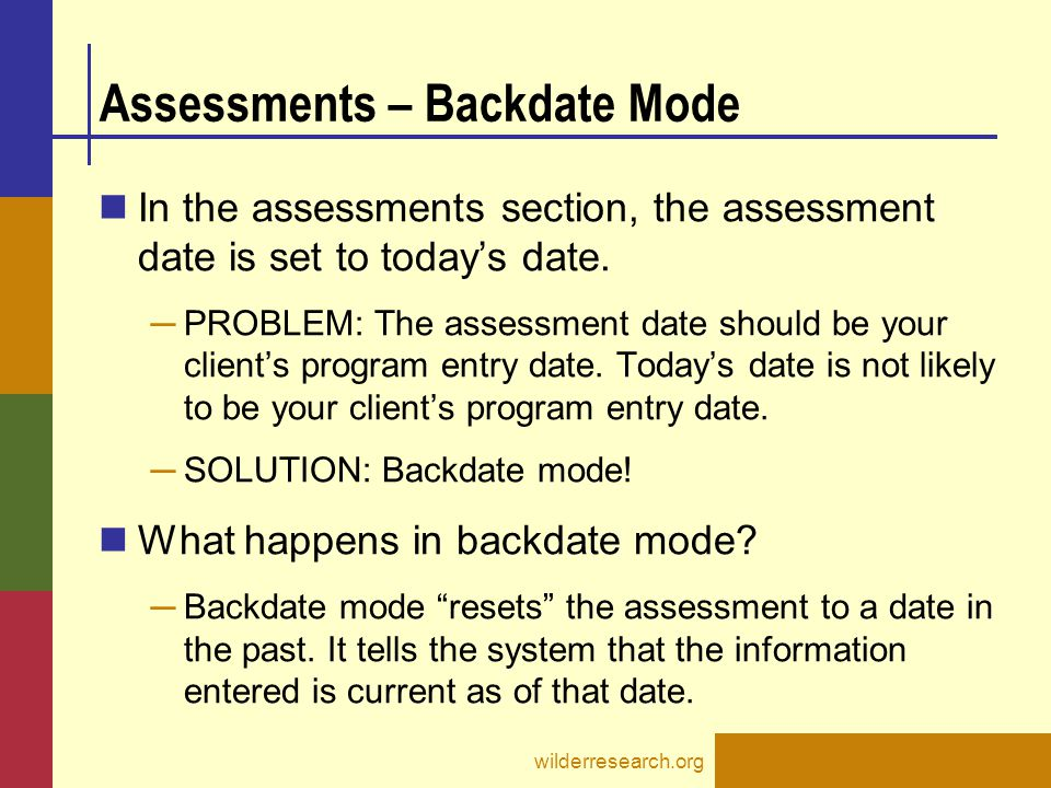 Assessments- Backdate Mode How do I know if I am in backdate mode.