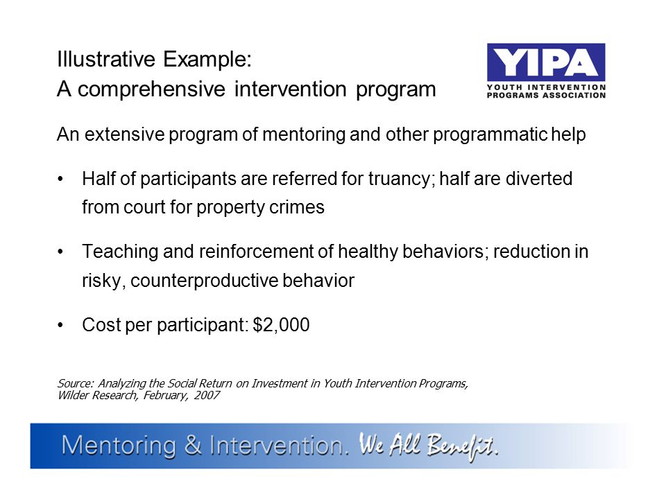 Illustrative Example: A comprehensive intervention program An extensive program of mentoring and other programmatic help Half of participants are refe
